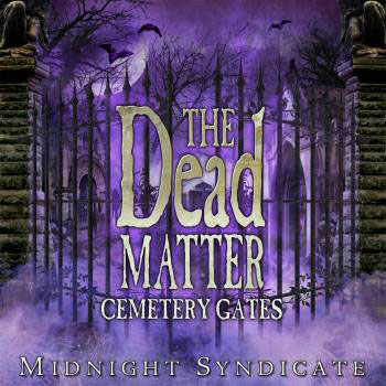 The Dead Matter: Cemetery Gates
